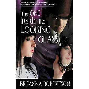 The One Inside the Looking Glass by Robertson & Brieanna