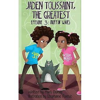 Jaden Toussaint the Greatest Episode 3 Muffin Wars by Dumas & Marti