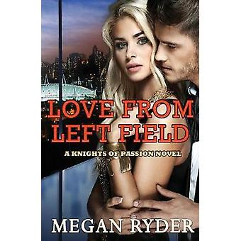 Love from Left Field by Ryder & Megan