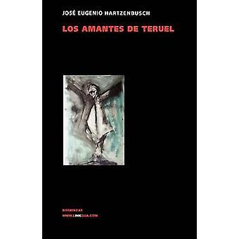 Los amantes de Teruel by Hartzenbusch & Juan Eugenio