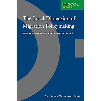 The Local Dimension of Migration Policymaking by Caponio & Tiziana