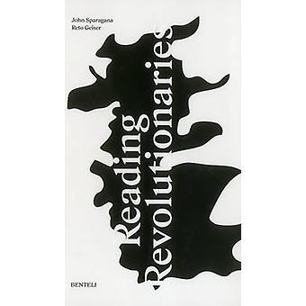 Reading Revolutionaries by John Sparagana - Reto Geiser - 97837165181