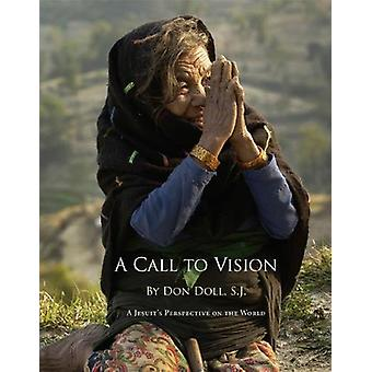 A Call to Vision - A Jesuits Perspective on the World by Don Doll - 97