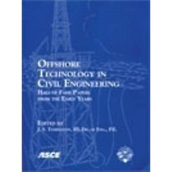 Offshore Technology in Civil Engineering - Hall of Fame Papers from th