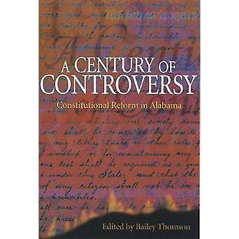 Ein Jahrhundert der Kontroverse - Verfassungsreform in Alabama von Bailey