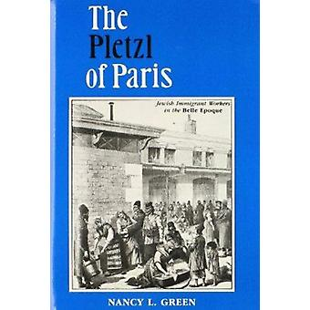 Pletzl of Paris - Jewish Immigrant Workers in the Belle Epoque by Nanc
