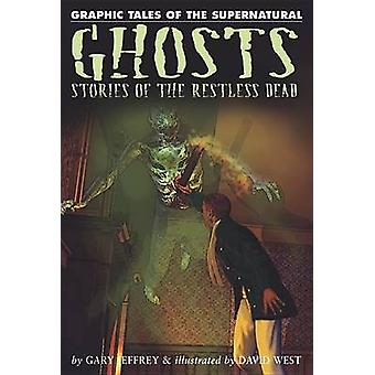 Ghosts - Stories of the Restless Dead by Gary Jeffrey - 9781448819027