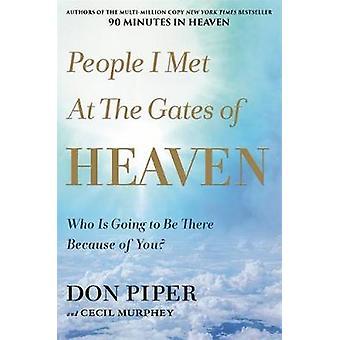 Les gens que j'ai rencontrés aux portes du ciel - Qui va être là parce que