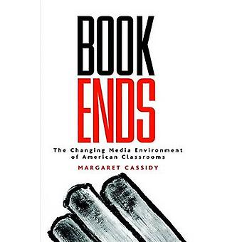 Bookends - The Changing Media Environment of American Classrooms by Ma