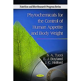 Phytochemicals for the Control of Human Appetite & Body Weight by S.
