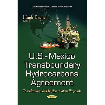 U.S.-Mexico Transboundary Hydrocarbons Agreement - Considerations and