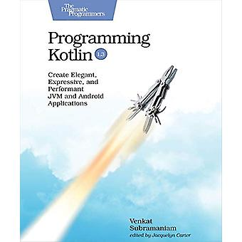 Programming Kotlin by Venkat Subramaniam - 9781680506358 Book