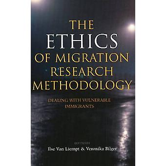 Ethics of Migration Research Methodology - Dealing with Vulnerable Imm