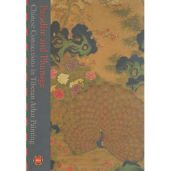 Paradise and Plumage - Chinese Connections in Tibetan Arhat Paintings