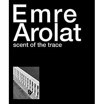 Scent of the Trace by Emre Arolat - 9781941806388 Book