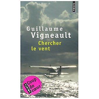 Chercher Le Vent by Guillaume Vigneault - 9782757804759 Book