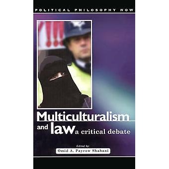 Multiculturalism and Law - A Critical Debate by O.A. Payrow Shabani -