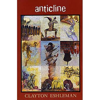 Anticline by Clayton Eshleman - 9780984264063 Book