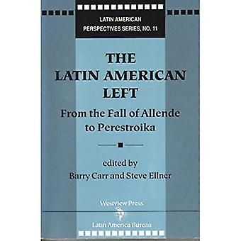 The Latin American Left: From the Fall of Allende to Perestroika