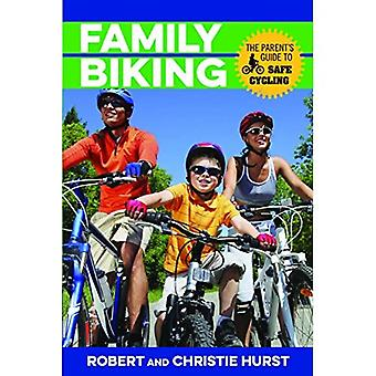 Family Biking: The Parent's Guide to Safe Cycling