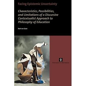 Facing Epistemic Uncertainty: Characteristics, Possibilities, and Limitations of a Discursive Contextualist Approach...