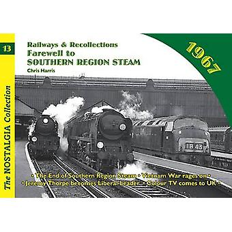 Railways and Recollections  1967  Farewell to Southern Region Steam by Chris Harris