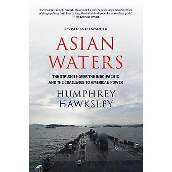 Asian Waters - The Struggle Over the South China Sea and the Strategy