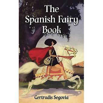 The Spanish Fairy Book by Gertrudis Segovia - 9780486407821 Book