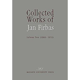 Collected Works of Jan Firbas - Volume Two (1968-1978) - 2 by Miroslav