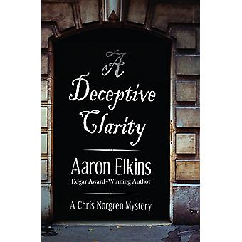 A Deceptive Clarity by Aaron Elkins - 9781497642966 Book