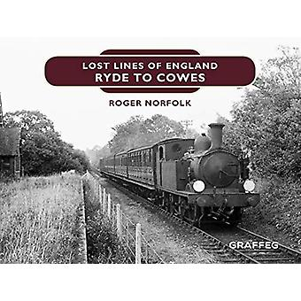 Lost Lines of England - Ryde to Cowes by Roger Norfolk - 9781912654864