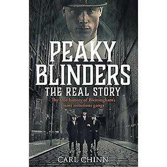 Peaky Blinders - The Real Story of Birmingham's most notorious gangs -
