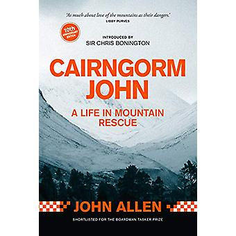Cairngorm John - A Life in Mountain Rescue 10th Anniversary Edition by