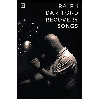 Recovery Songs by Ralph Dartford - 9781912436286 Book