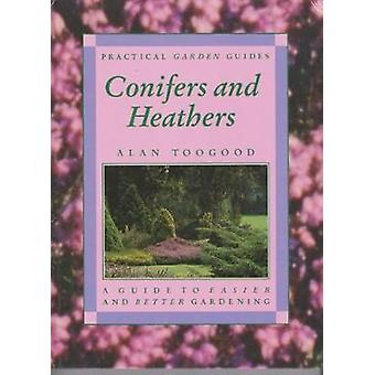 Conifers and Heathers by Alan R. Toogood - 9781861187307 Book