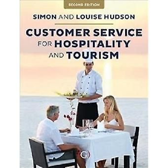 Customer Service in Tourism and Hospitality by Simon Hudson & Louise Hudson
