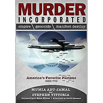 Murder Incorporated: America's Favorite Pastime: Book Two (Empire, Genocide,a� and Manifest Destiny)