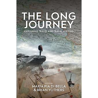 The Long Journey by Edited by Maria Pia Di Bella & Edited by Brian Yothers