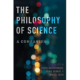 The Philosophy of Science: A Companion (Oxford Studies in Philosophy of Science)
