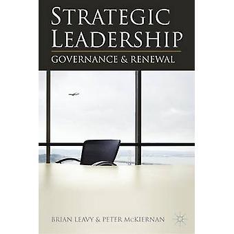 戦略的リーダーシップ - ブライアン・リービーによるガバナンスとリニューアル - 9780230