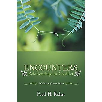 Encounters - Relationships in Conflict by Fred H Rohn - 9781480859968