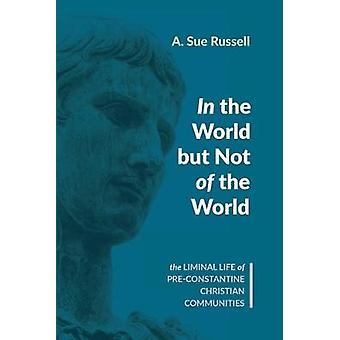 In the World but Not of the World by A Sue Russell - 9781532644740 Bo