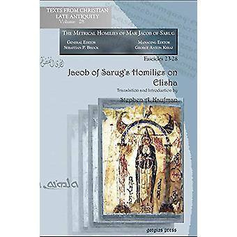Jacob of Sarug's Homilies on Elisha - Metrical Homilies of Mar Jacob o