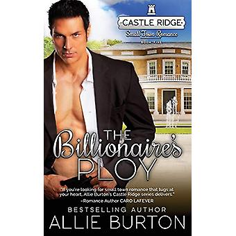 The Billionaire's Ploy - Castle Ridge Small Town Romance by Allie Burt