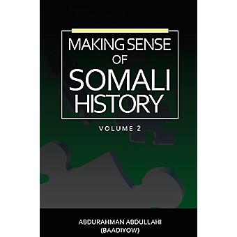 Making Sense of Somali History - (Volume Two) by Abdurahman Abdullahi