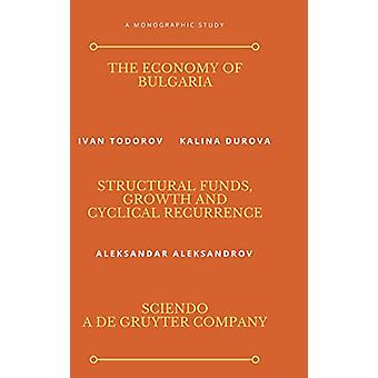 The Economy of Bulgaria - Structural Funds - Growth And Cyclical Recur