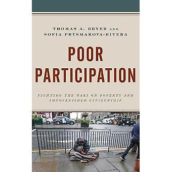 Poor Participation Fighting the Wars on Poverty and Impoverished Citizenship Democratic Dilemmas and Policy Responsiveness