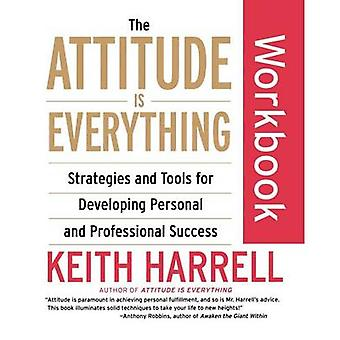 The Attitude Is Everything Workbook by Keith Harrell