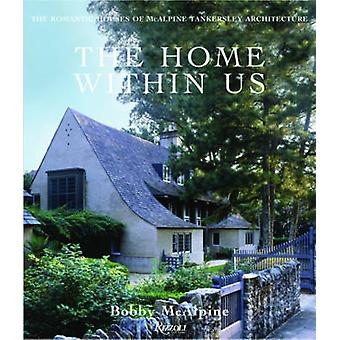 The Home Within Us by Bobby McAlpineSusan Sully