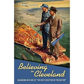 Believing in Cleveland by J. Mark Souther